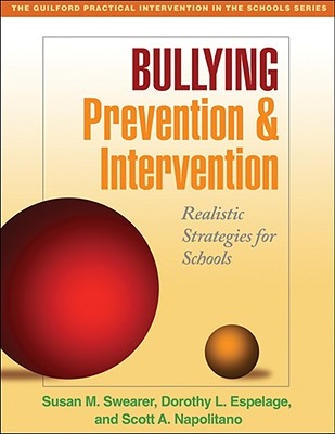 Bullying Prevention and Intervention By Swearer, Susan M./ Espelage, Dorothy L./ Napolitano, Scott A.